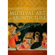 The Grove Encyclopedia of Medieval Art and Architecture by Colum Hourihane