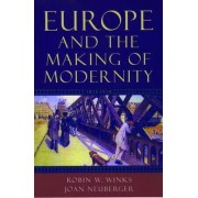 Europe and the Making of Modernity by Robin W. Winks