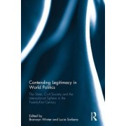 Contending Legitimacy in World Politics: The State, Civil Society and the International Sphere in the Twenty-First Century
