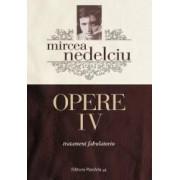 Opere vol.4 - Mircea Nedelciu