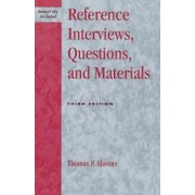 Reference Interviews, Questions, and Materials by Thomas P. Slavens
