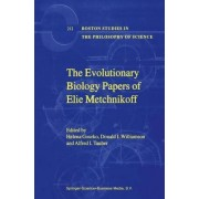 The Evolutionary Biology Papers of Elie Metchnikoff by Elie Metchnikoff