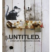 Untitled.: Street Art in the Counter Culture