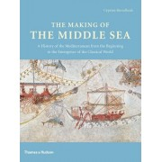The Making of the Middle Sea by Cyprian Broodbank