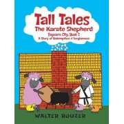 Tall Tales, the Karate Shepherd: Popcorn City, Book 2