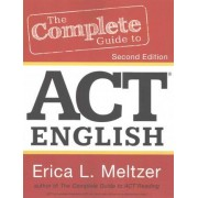 The Complete Guide to ACT English, 2nd Edition by Erica L Meltzer