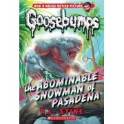 The Abominable Snowman of Pasadena (Classic Goosebumps #27) by R L Stine