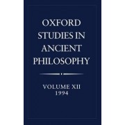 Oxford Studies in Ancient Philosophy: 1994 Volume XII by C C W Taylor