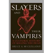 Slayers and Their Vampires by Bruce A. Mcclelland