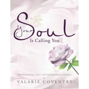 Your Soul Is Calling You by VALARIE COVENTRY