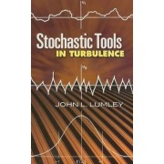 Stochastic Tools in Turbulence by John L. Lumley