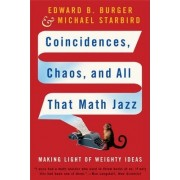 Coincidences, Chaos and All That Math Jazz by Edward B. Burger