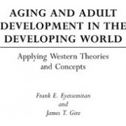 Aging and Adult Development in the Developing World by Frank E. Eyetsemitan