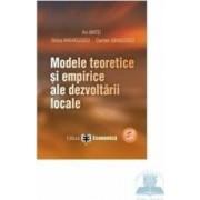 Modele teoretice si empirice ale dezvoltarii locale - Ani Matei