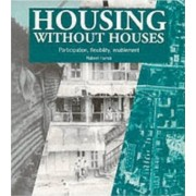 Housing without Houses by Nabeel Hamdi