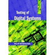 Testing of Digital Systems by N. K. Jha