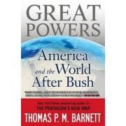 Great Powers by Thomas P M Barnett