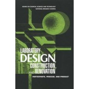 Laboratory Design, Construction, and Renovation by and Renovation of Laboratory Facilities Construction Committee on Design