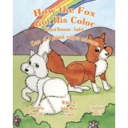 How the Fox Got His Color Bilingual Romanian English by Adele Marie Crouch