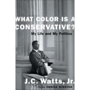 What Color is a Conservative? by J. C. Watts