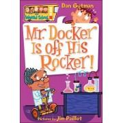 Mr. Docker Is Off His Rocker! by Dan Gutman