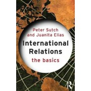 International Relations: The Basics by Juanita Elias