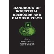 Handbook of Industrial Diamonds and Diamond Films by Mark A. Prelas