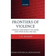 Frontiers of Violence by T.K. Wilson