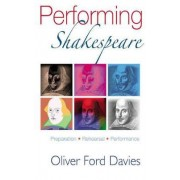 Performing Shakespeare by Oliver Ford Davies