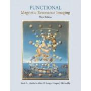 Functional Magnetic Resonance Imaging by Scott A. Huettel