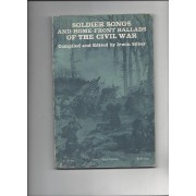 Soldier Songs And Home Front Ballads Of The Civil War