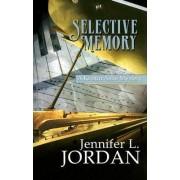 Selective Memory by Jennifer L. Jordan