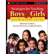 Strategies for Teaching Boys and Girls: Elementary Level by Michael Gurian