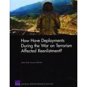 How Have Deployments During the War on Terrorism Affected Reenlistment? by James R Hosek