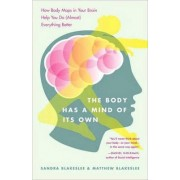 The Body Has a Mind of it's Own by Sandra Blakeslee