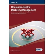 Cases on Consumer-Centric Marketing Management by Jham
