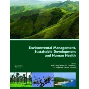 Environmental Management, Sustainable Development and Human Health by Ahmed Abdelhadi