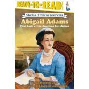 Abigail Adams by Patricia Lakin