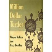 Million Dollar Turtles by Wayne Rollins