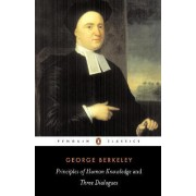 Principles of Human Knowledge: AND Three Dialogues Between Hylas and Philonous by George B. Berkeley