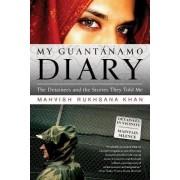 My Guantanamo Diary by Mahvish Khan