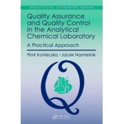 Quality Assurance and Quality Control in the Analytical Chemical Laboratory by Piotr Konieczka