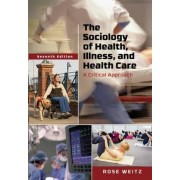 The Sociology of Health, Illness, and Health Care by Professor Rose Weitz