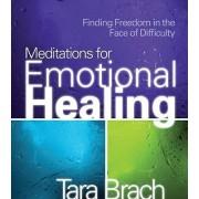 Meditations for Emotional Healing by Tara Brach