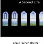 A Second Life by Annie French Hector