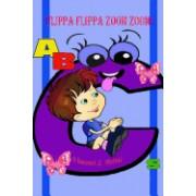 Flippa Flippa Zoom Zoom!: ABCs (Color Edition)