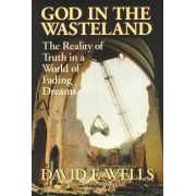 God in the Wasteland by David F. Wells