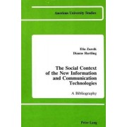 The Social Context of the New Information and Communication Technologies by Elia Zureik