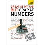 Great at My Job but Crap at Numbers: Teach Yourself by Heidi Smith