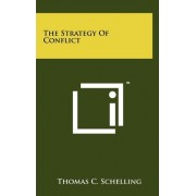 The Strategy of Conflict by Thomas C Schelling